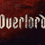 """OVERLORD"" is Great, Gory Fun: A Review by Tim Estiloz"